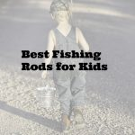 Best Fishing Poles for Kids